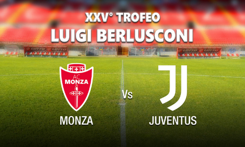 Stasera, in diretta su #Italia1, il XXV Trofeo Luigi Berlusconi: il programma di #MonzaJuve